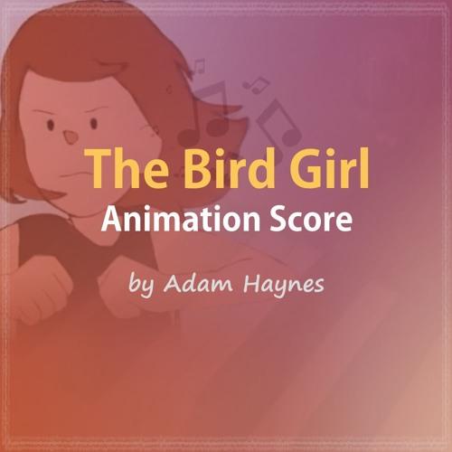 The Bird Girl - Original Animation Score