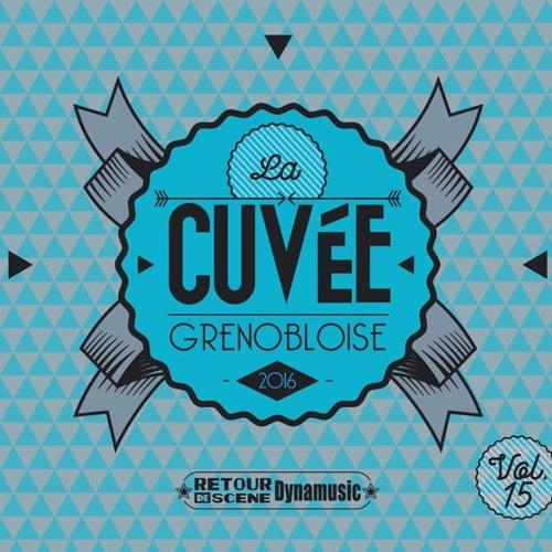 Cuvée Grenobloise 2016 - Volume 15 / par Retour de Scène Dynamusic