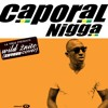Caporal Nigga - Wild 2Nite Rmx (Shaggy Cover)