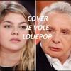 Je vole - Cover Loliepop de Michel Sardou
