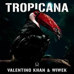 Valentino Khan & Wiwek - Tropicana (Original Mix)