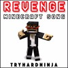 Revenge (Minecraft Song)- CaptainSparklez & TryHardNinja