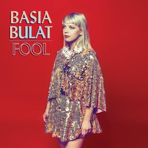 Basia Bulat - Fool