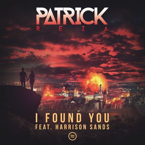 PatrickReza - I Found You (Feat. Harrison Sands)