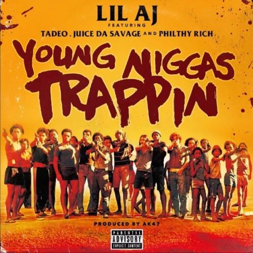 Lil AJ ft. Tadoe, Juice Da Savage & Philthy Rich - Young Niggas Trappin (Prod. AK47) [Thizzler.com]