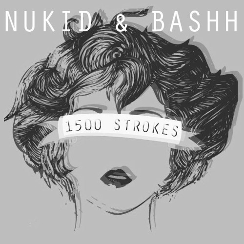 NuKid & Bashh - 1500 Strokes (Original Mix)[FREE DOWNLOAD] by 🇧🇷 BASHH    Free Listening on SoundCloud