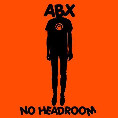 ABX - No Headroom (Original Mix)