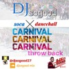 Download Dj Sogood Soca Dancehall Mix carnival mix Mp3