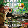 Sweet Dreams Are Made of This by Dave Stewart, read by Dave Stewart