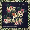 CHINAH -  We Go Back (Jaramix ft. Skizzy Mars)