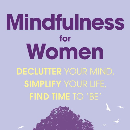 Mindfulness for Women - 'A taste of Mindfulness' exercise from chapter two