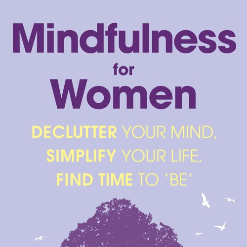 Mindfulness for Women Track 8 Three Minute Breathing Space