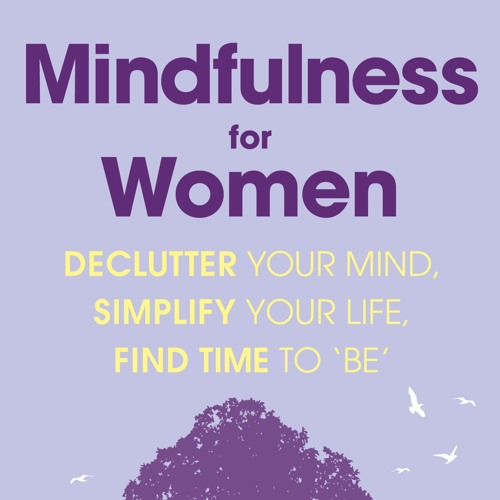 Mindfulness for Women Track 1 Breath-based Body Scan