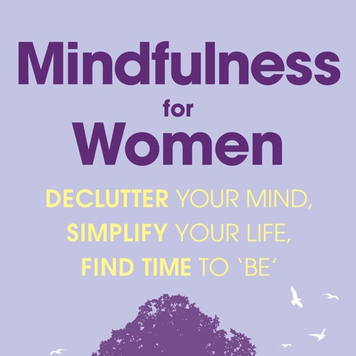 Mindfulness for Women Track 2 Compassionate Body Scan