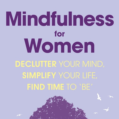 Mindfulness for Women Track 5 Self - Compassion Meditation