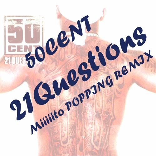 21Questions  (Miiiiito POPPING REMIX)