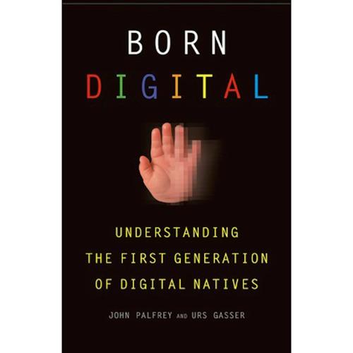 """John Palfrey, """"Born Digital"""""""
