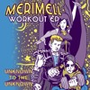 Merimell - Work Out