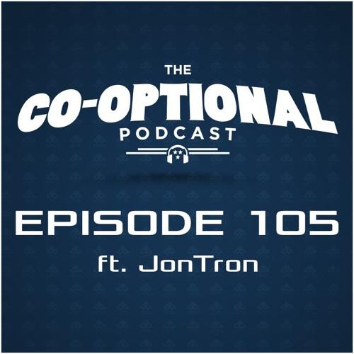 The Co-Optional Podcast Ep. 105 ft. JonTron [strong language] - January 7, 2016