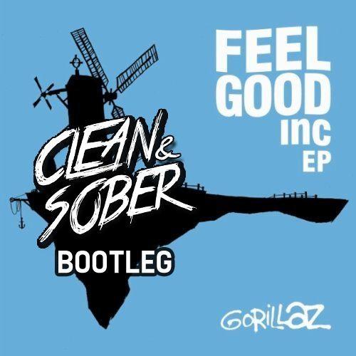 Gorillaz - Feel Good Inc (Clean & Sober Bootleg) by Clean