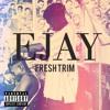 EJAY - Fresh Trim (FREE DOWNLOAD)