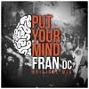 Put Your Mind (Fran DC Original Mix)
