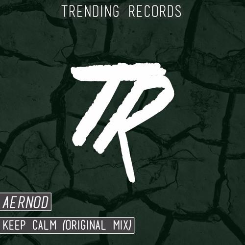 AERNOD - Keep Calm (Original Mix)