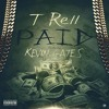 T-Rell - Paid (feat. Kevin Gates)