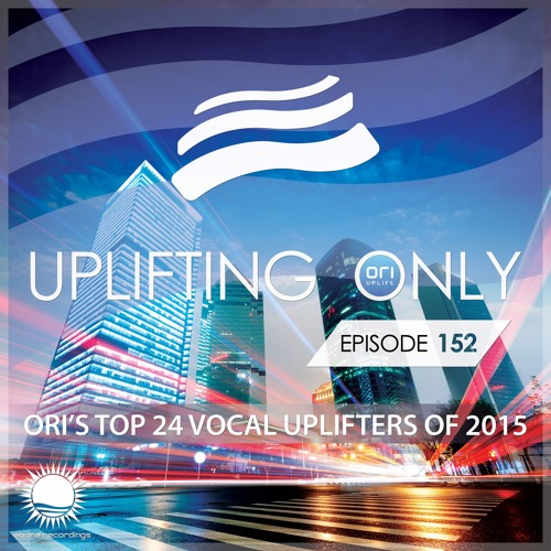 Uplifting Only 152 (Jan 7, 2016) (Ori's Top 24 Vocal Uplifters of 2015)