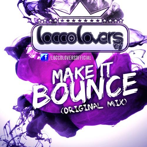 Locco Lovers - Make It Bounce! (DYMEJSZYN Edit 2016)