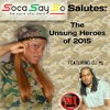 [[[SOCASAYSO]]] the unsung heroes of 2015
