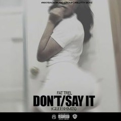 Fat Trel - Dont Say It (Freestyle)