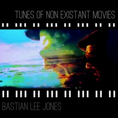 """""""Tunes  of  non existant movies"""" by BASTIAN LEE JONES"""