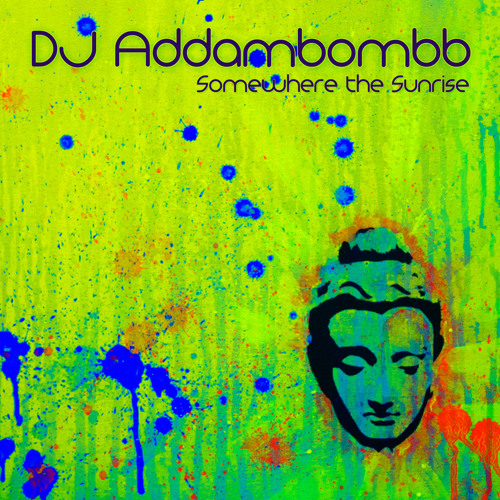 dj addambombb - Somewhere The Sunrise (version 3)
