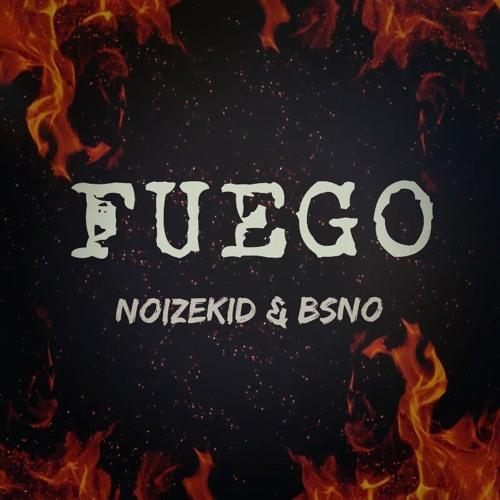 Noizekid & BSNO - Fuego