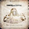 HARD With STYLE Origins - The Story Unfolds
