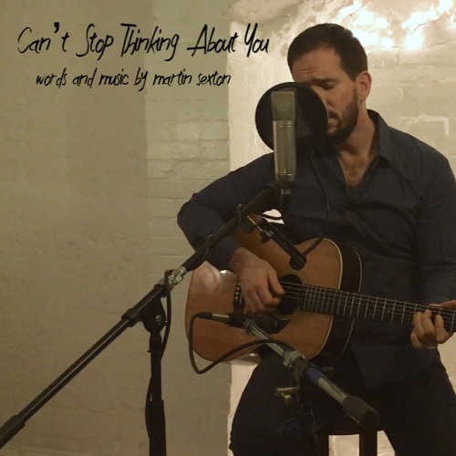 Can't Stop Thinking About You (Martin Sexton cover)