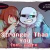 Stronger Than You (Sans Duet ft. Chara rap)