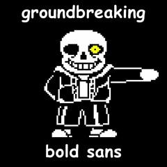 Groundbreaking | Bold Sans [Violent Version]
