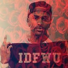 "I Don't Fuck With Roses(""IDFWU"" & ""Roses"")(Borlini Mashup)(FREE DOWNLOAD)"