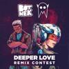 Botnek & I See MONSTAS - Deeper Love (Dylan Locke Remix)