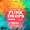 Deorro & Uberjak'd Feat. Far East Movement - When The Funk Drop (Original Mix)