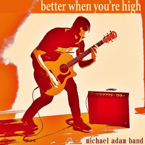 Better When You're High