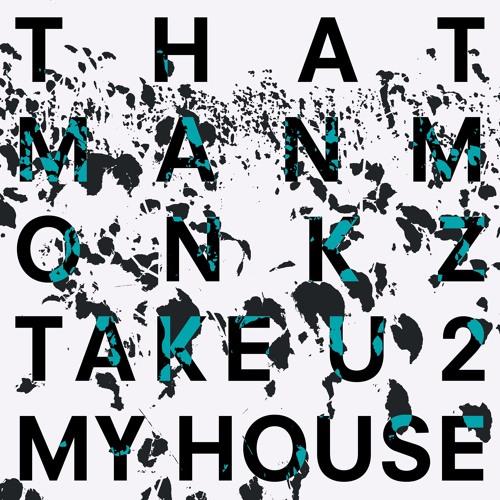 Take U 2 My House with Khalil Anthony(Jimpster Remix)