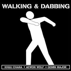 Gemini, Aewon Wolf, Khuli Chana - Walking And Dabbing