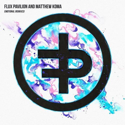 Flux Pavilion & Matthew Koma- Emotional (MUST DIE! Remix)