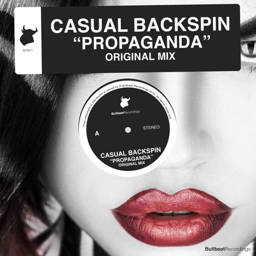 Casual Backspin - Propaganda (Original Mix) PREVIEW