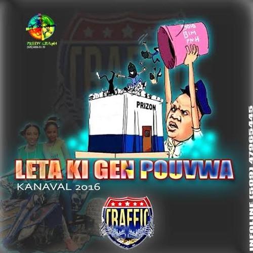 TRAFFIC Kanaval 2016 - Leta Ki Gen Pouvwa