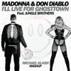 MADONNA & DON DIABLO Feat. JUNGLE BROTHERS - I'll Live for Ghosttown (Michael Klash Mashup)