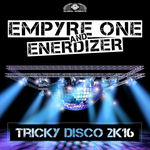 Empyre One & Enerdizer - Tricky Disco 2k16 (Club Mix)
